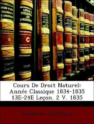 Jouffroy, T: Cours De Droit Naturel: Année Classique 1834-18