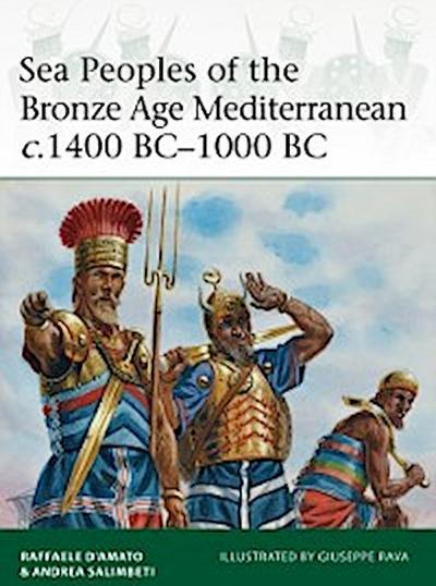 Sea Peoples of the Bronze Age Mediterranean c.1400 BC 1000 BC