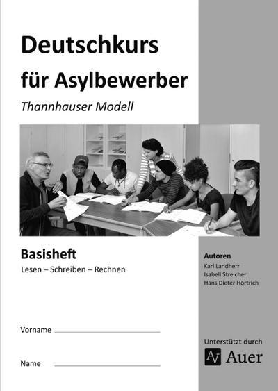 Basisheft: Lesen - Schreiben - Rechnen: Thannhauser Modell (Alle Klassenstufen)