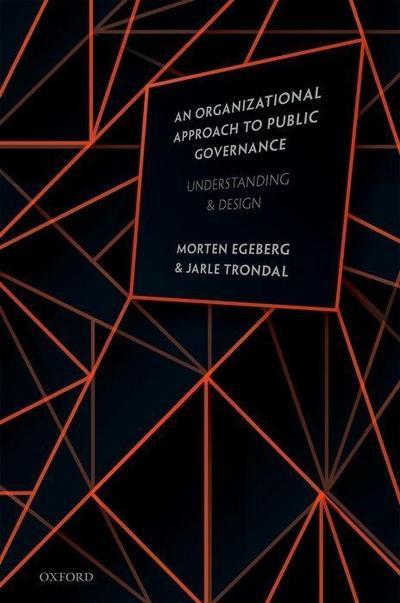 An Organizational Approach to Public Governance: Understanding and Design