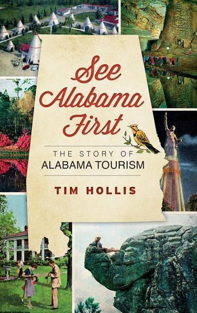 See Alabama First: The Story of Alabama Tourism