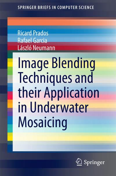Image Blending Techniques and their Application in Underwater Mosaicing