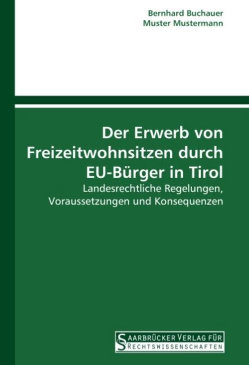 Der Erwerb von Freizeitwohnsitzen durch EU-Bürger in Tirol - ... 9783861940272