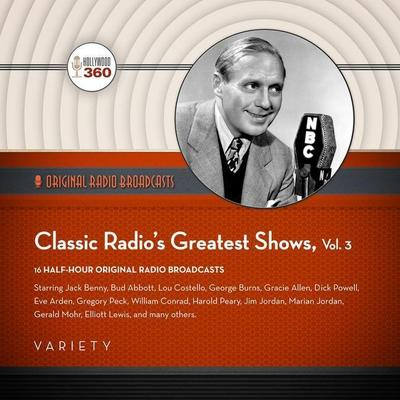 Classic Radio's Greatest Shows, Vol. 3