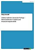 Online-Auftritte deutscher Verlage - Wirtschaftliches Umfeld und Finanzierungsmodelle - Ninja Arendt