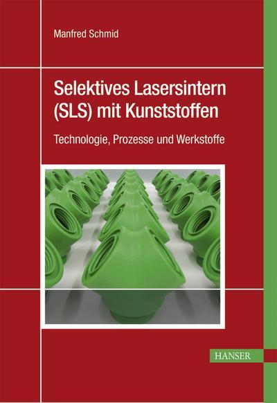 Selektives Lasersintern (SLS) mit Kunststoffen