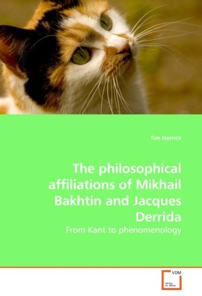 The philosophical affiliations of Mikhail Bakhtin and Jacques Derrida