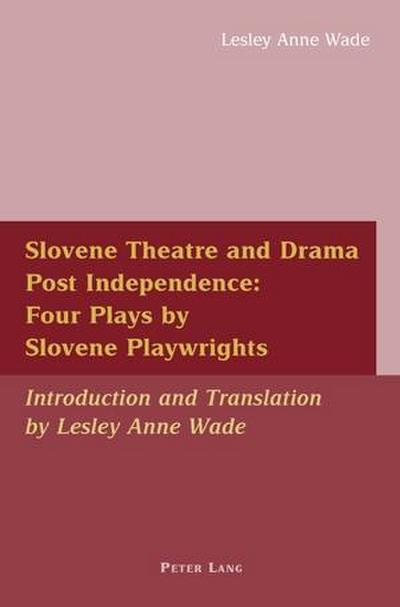 Slovene Theatre and Drama Post Independence: Four Plays by Slovene Playwrights