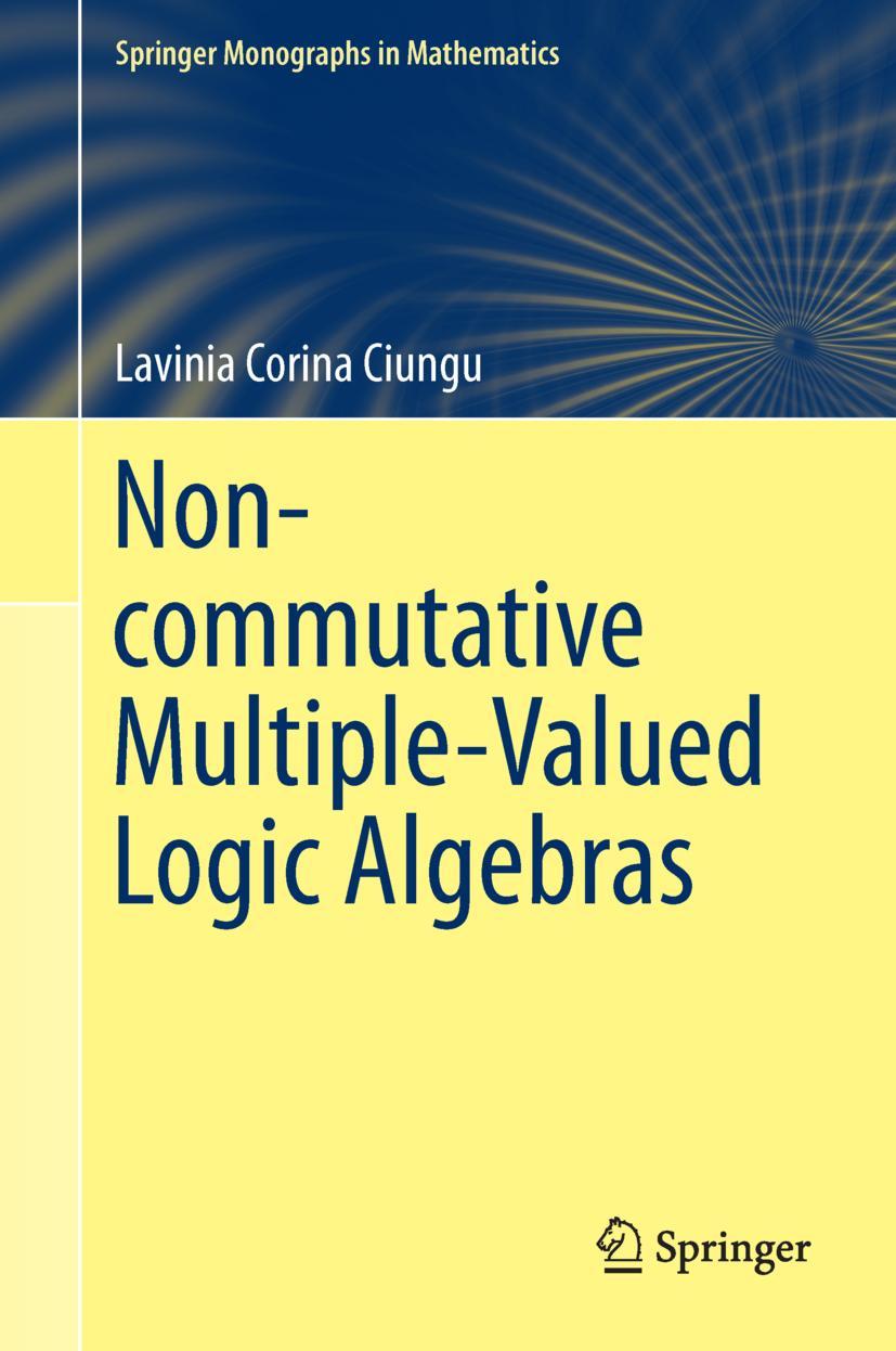 Non-commutative Multiple-Valued Logic Algebras Lavinia Corina Ciungu