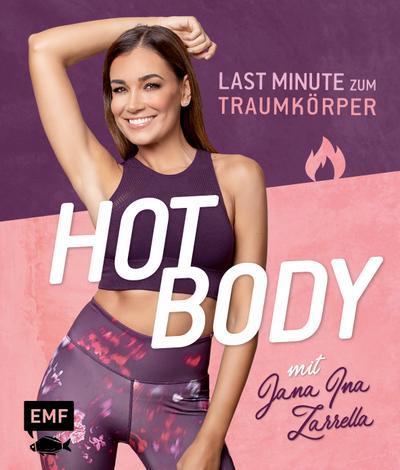 Hot Body! Last-Minute zum Traumkörper mit Jana Ina Zarrella; Mit Trainingsplänen für 8-, 6- oder 4-Wochenprogramme; Deutsch