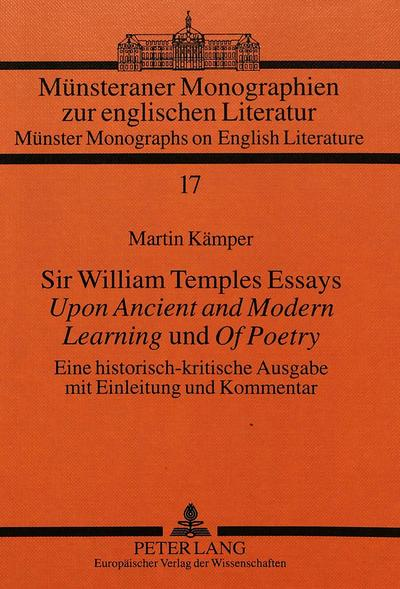 Sir William Temples Essays «Upon Ancient and Modern Learning» und «Of Poetry»