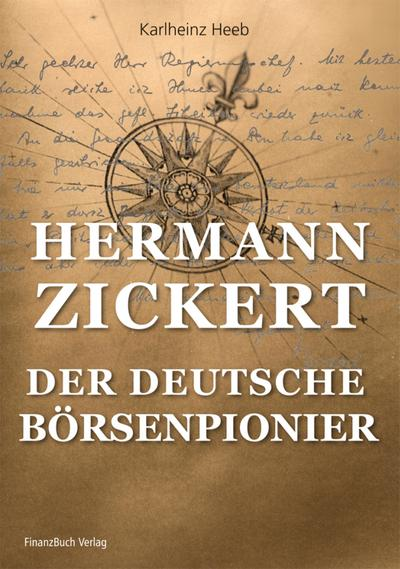 Hermann Zickert - Der deutsche Börsenpionier