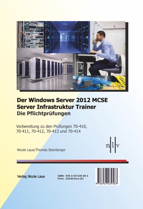 Der Windows Server 2012 MCSE Server Infrastruktur Trainer, Die Pflichtprüfu ...
