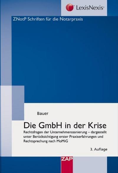 Die GmbH in der Krise: Rechtsfragen der Unternehmenssanierung - dargestellt unter Berücksichtigung erster Praxiserfahrungen und Rechtsprechung nach MoMiG