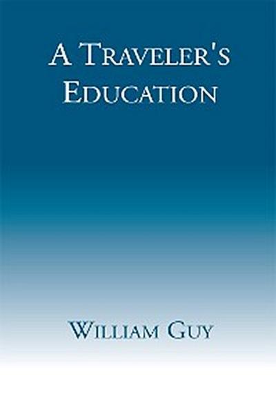A Traveler's Education