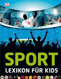 Sport; Lexikon für Kids   ; Deutsch; ber 750  ...