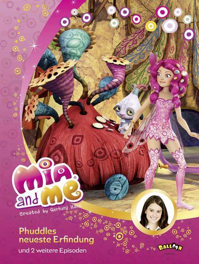 Mia and me - Phuddles neueste Erfindung: und zwei weitere Episoden