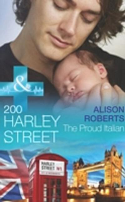 200 Harley Street: The Proud Italian (Mills & Boon Medical) (200 Harley Street, Book 3)