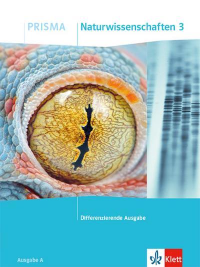 PRISMA Naturwissenschaften 3. Schülerbuch Klasse 9/10. Differenzierende Ausgabe A