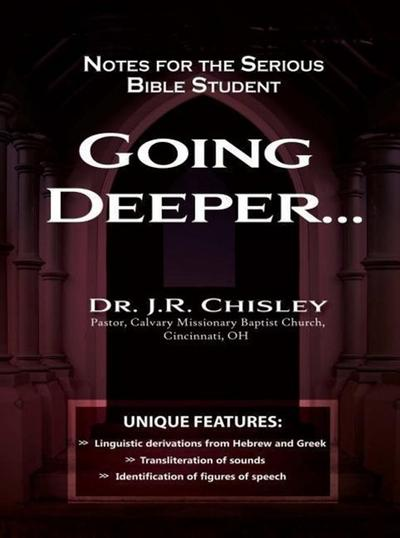 Going Deeper...: Notes for the Serious Bible Student