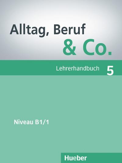 Alltag, Beruf & Co. 5. Lehrerhandbuch