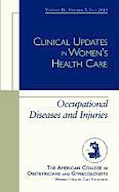 Clinical Updates in Women's Health:  Occupational Diseases and Injuries; Volume IX, Number 3, July 2010