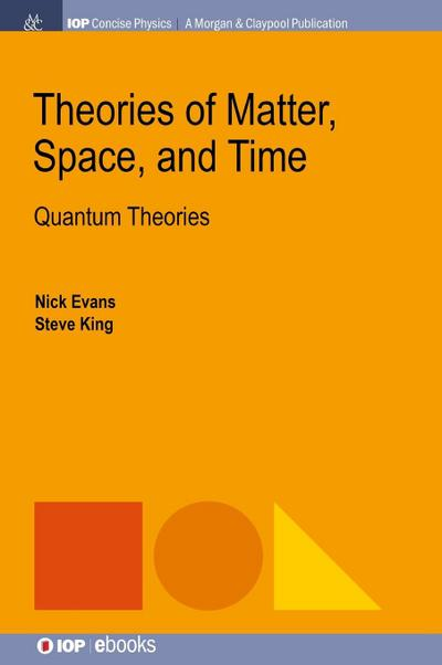 Theories of Matter, Space, and Time: Quantum Theories