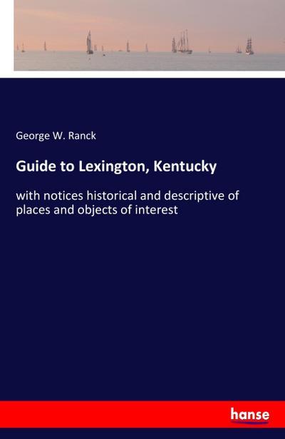 Guide to Lexington, Kentucky