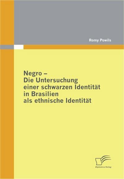 Negro - Die Untersuchung einer schwarzen Identität in Brasilien als ethnische Identität