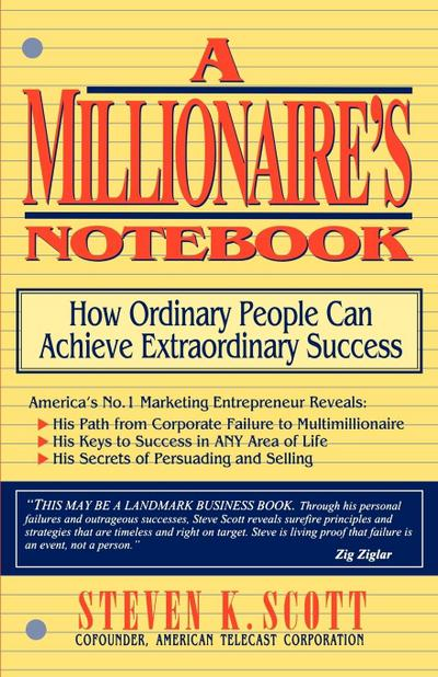 Millionaire's Notebook: How Ordinary People Can Achieve Extraordinary Success