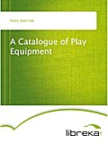 A Catalogue of Play Equipment - Jean Lee Hunt