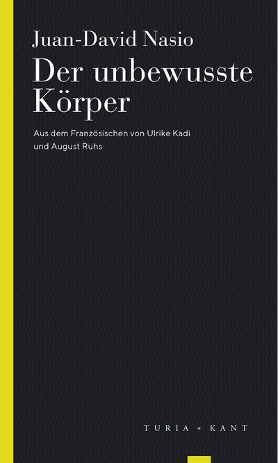 Der unbewusste Körper (Turia Reprint)