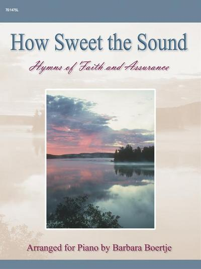 How Sweet the Sound: Hymns of Faith and Assurance