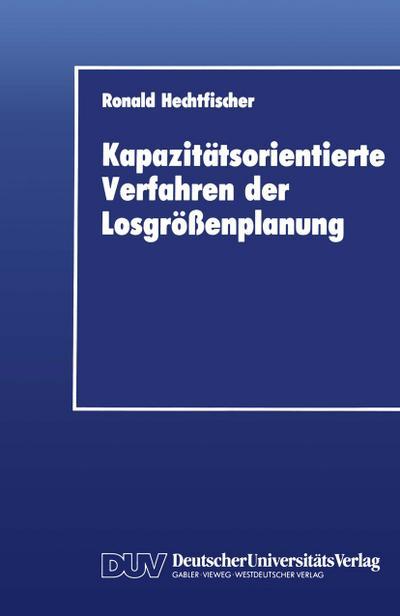 Kapazitätsorientierte Verfahren der Losgrößenplanung