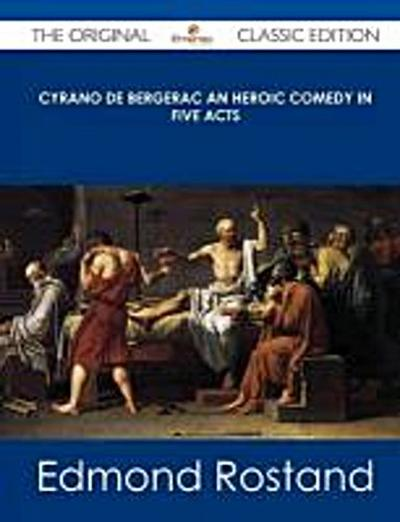 Rostand, E: CYRANO DE BERGERAC AN HEROIC C