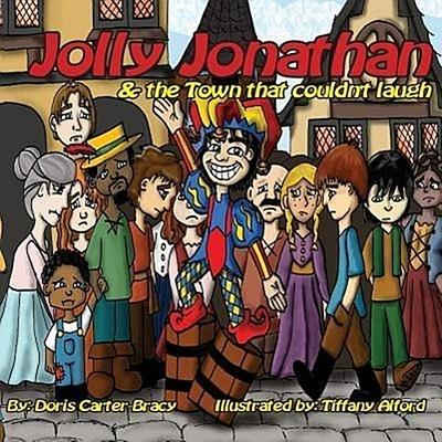 Jolly Jonathan and the Town That Couldn't Laugh