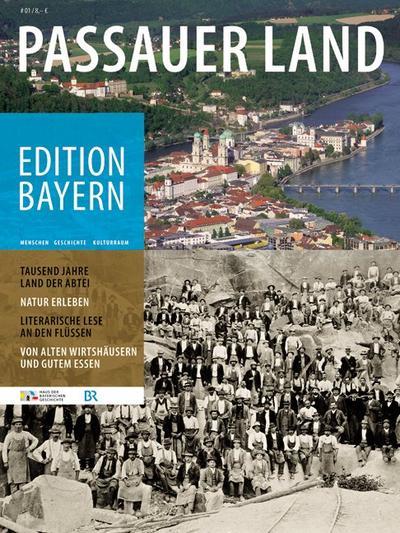 Passauer Land (Edition Bayern. Menschen Geschichte Kulturraum)