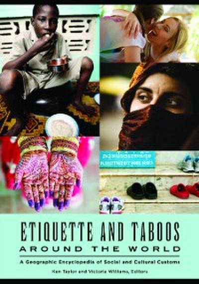 Etiquette and Taboos around the World: A Geographic Encyclopedia of Social and Cultural Customs