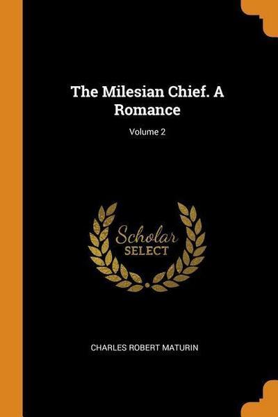 The Milesian Chief. a Romance; Volume 2