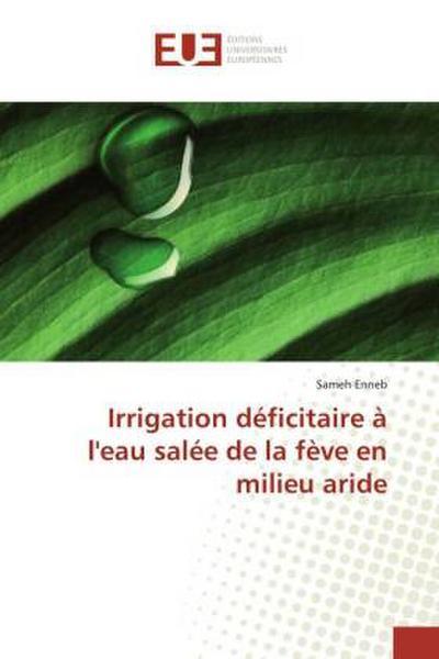 Irrigation déficitaire à l'eau salée de la fève en milieu aride