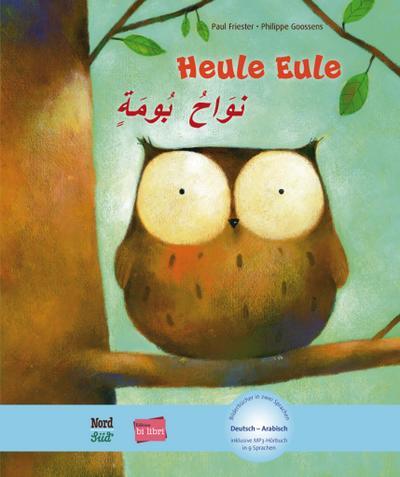 Heule Eule. Kinderbuch Deutsch-Arabisch