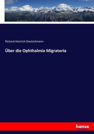 Über die Ophthalmia Migratoria