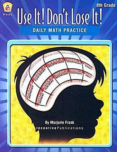 Use It! Don't Lose It!: Math for 8th Grade
