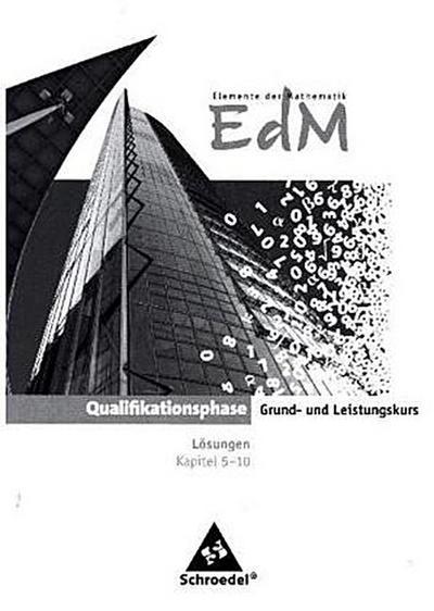 Elemente der Mathematik SII, Ausgabe 2011 Nordrhein-Westfalen Qualifikationsphase, Lösungen Kapitel 5-10