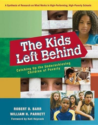 The Kids Left Behind: Catching Up the Underachieving Children of Poverty