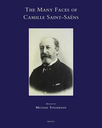 The Many Faces of Camille Saint-Saens