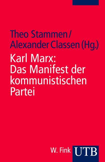 Karl Marx / Friedrich Engels: Das Manifest der kommunistischen Partei