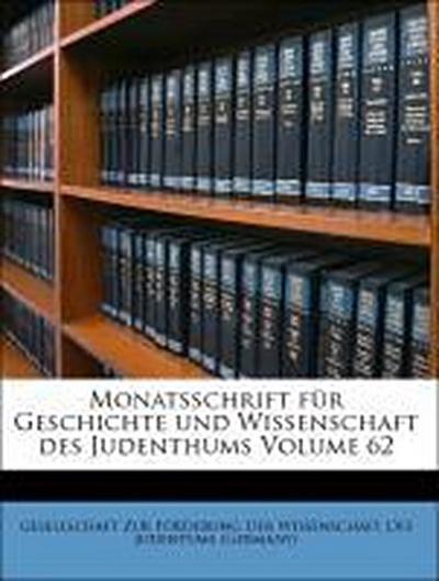 Monatsschrift für Geschichte und Wissenschaft des Judenthums Volume 62