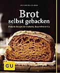 Brot selbst gebacken: Einfache Rezepte für Ba ...
