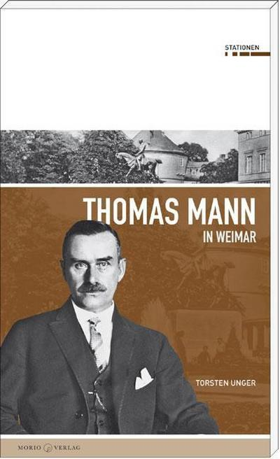 Thomas Mann in Weimar (Stationen Band 14)